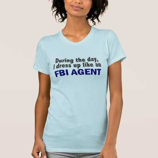 FBI Agent During The Day T-shirt