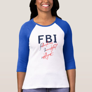 FBI - Fabulous Beautiful Intelligent funny T-Shirt