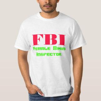 FBI, Female  Bikini  Inspector T-Shirt
