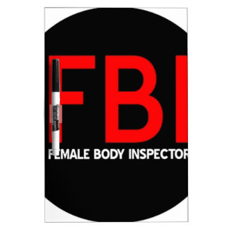 FBI Female Body Inspector Dry Erase Board