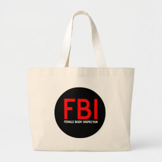 FBI Female Body Inspector Large Tote Bag