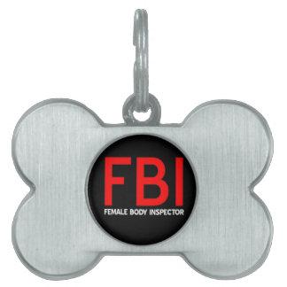 FBI Female Body Inspector Pet Tag