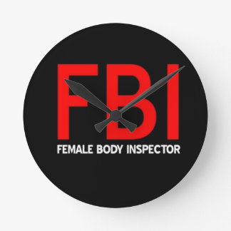FBI Female Body Inspector Round Clock