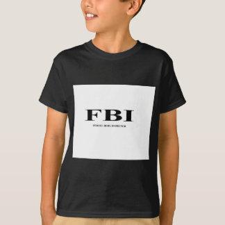 FBI. female Body inspector T-Shirt