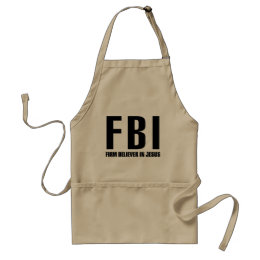 FBI Firm Believer in Jesus Adult Apron