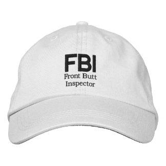 FBI: Front Butt Inspector Embroidered Baseball Hat