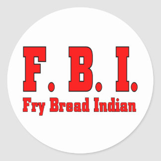 FBI Fry Bread Indian-T Classic Round Sticker