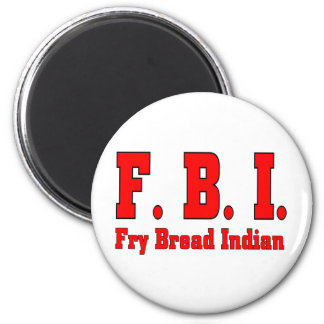 FBI Fry Bread Indian-T Magnet