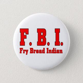 FBI Fry Bread Indian-T Pinback Button