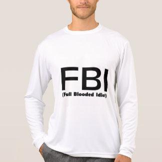FBI Full Blooded Idiot Tshirts