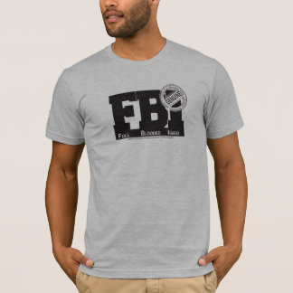 FBI, Full  Blooded   Igbo T-Shirt