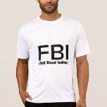 FBI Full Blooded Indian Tshirts