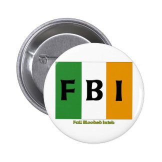 FBI Full Blooded Irish. Button