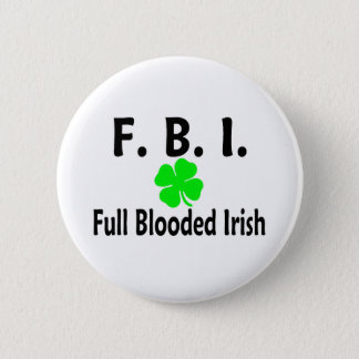 FBI Full Blooded Irish Clover Pinback Button