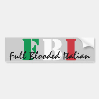 FBI, Full Blooded Italian Bumper Sticker