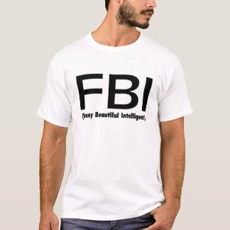 FBI Funny Beautiful Intelligent T-Shirt