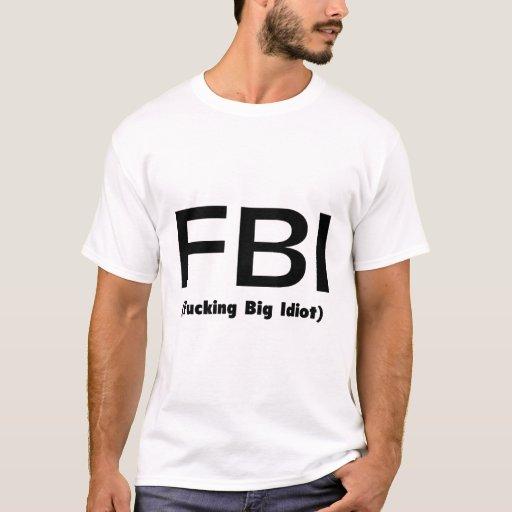 FBI que coge al idiota grande Playera