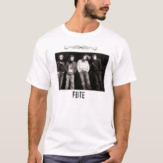 FBTE males shirt! T-Shirt