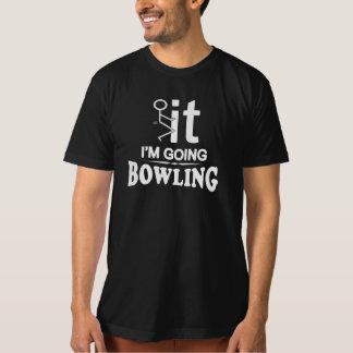 FCK IT I'M GOING BOWLING T-Shirt