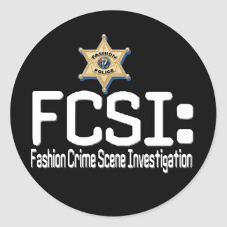 FCSI:  Fashion Crime Scene Investigation Classic Round Sticker