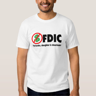 FDIC - Flat broke, daughter is cheerleader T-Shirt