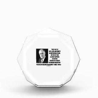 FDR Do Not See Faith Hope Charity As Unattainable Acrylic Award