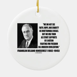 FDR Do Not See Faith Hope Charity As Unattainable Double-Sided Ceramic Round Christmas Ornament