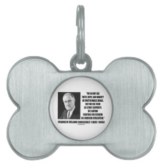 FDR Do Not See Faith Hope Charity As Unattainable Pet Name Tags