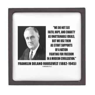 FDR Do Not See Faith Hope Charity As Unattainable Premium Jewelry Box