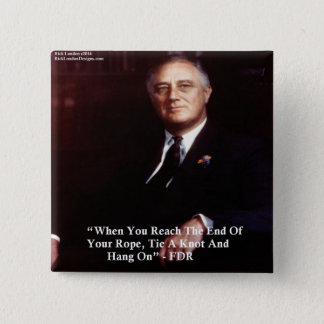 FDR & Hang On To Rope Quote Button