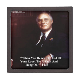 FDR & Hang On To Rope Quote Keepsake Box
