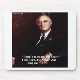 FDR & Hang On To Rope Quote Mousepad