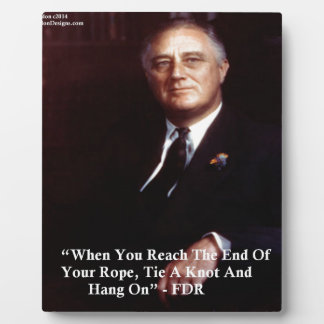 FDR & Hang On To Rope Quote Plaque