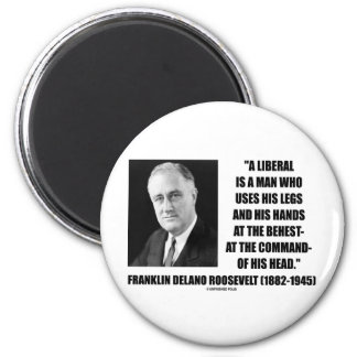FDR Liberal Uses Legs Hands At The Behest Of Head 2 Inch Round Magnet