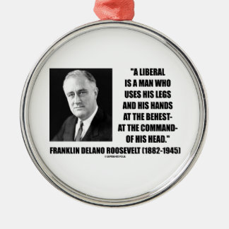 FDR Liberal Uses Legs Hands At The Behest Of Head Round Metal Christmas Ornament