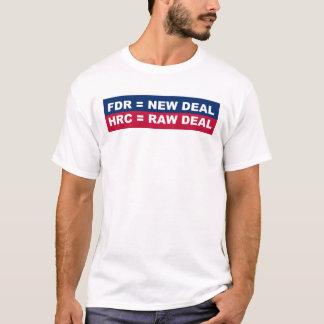 FDR = New Deal - HRC = Raw Deal T-Shirt