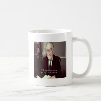 FDR & Nothing To Fear Quote Coffee Mug
