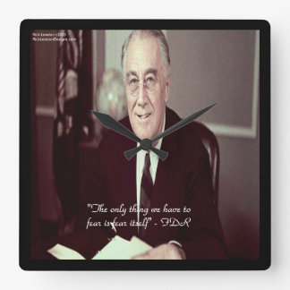 FDR & Nothing To Fear Quote Square Wall Clock