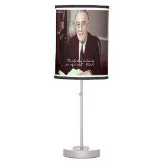 FDR & Nothing To Fear Quote Table Lamp