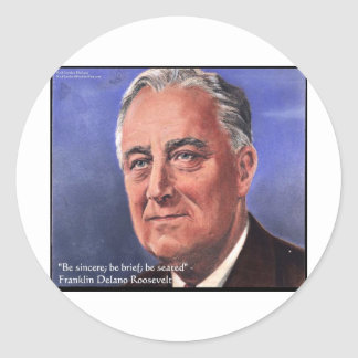 """FDR (Roosevelt) """"Be Brief"""" Wisdom Quote Gifts Classic Round Sticker"""