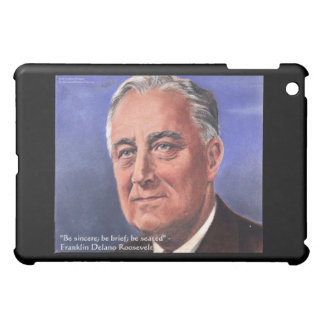 """FDR (Roosevelt) """"Be Brief"""" Wisdom Quote Gifts iPad Mini Case"""