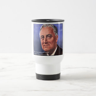 """FDR (Roosevelt) """"Be Brief"""" Wisdom Quote Gifts Travel Mug"""