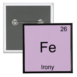 FE - Camiseta divertida del símbolo del elemento d Pin