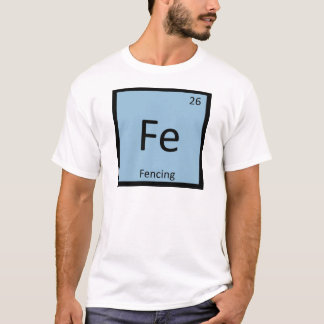 Fe - Fencing Sports Chemistry Periodic Table T-Shirt