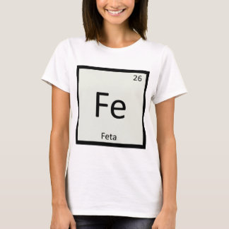 Fe - Feta Cheese Chemistry Periodic Table Symbol T-Shirt