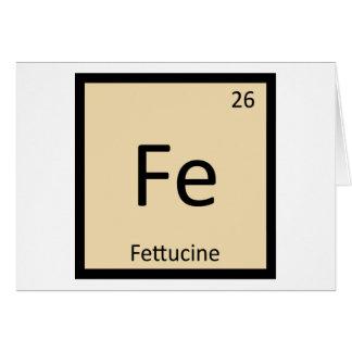 Fe - Fettucine Pasta Chemistry Periodic Table Greeting Card