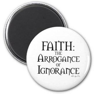 Fe - la arrogancia de la ignorancia imán redondo 5 cm