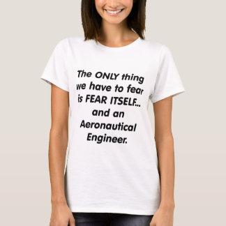 fear aeronautical engineer T-Shirt