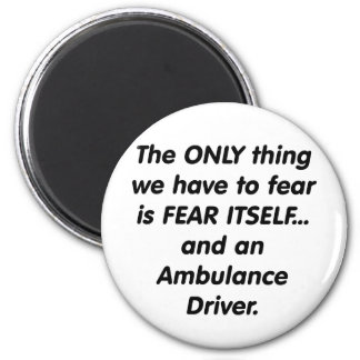 fear ambulance driver 2 inch round magnet
