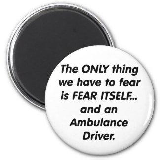 fear ambulance driver fridge magnet